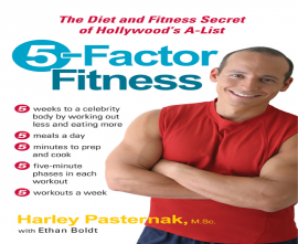 5Factor Fitness: The Diet and Fitness Secret of Hollywood's A-List