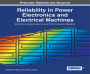 Reliability in Power Electronics and Electrical Machines