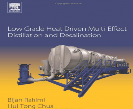 "کتاب ""Low Grade Heat Driven Multi-effect Distillation and Desalination"""
