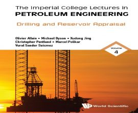 "کتاب""The Imperial College Lectures,Vol4:Drilling and Reservoir Appraisal"""