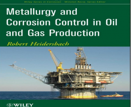 "کتاب""Metallurgy and Corrosion Control in Oil and Gas Production"""